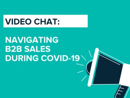 Navigating B2B Sales During COVID-19