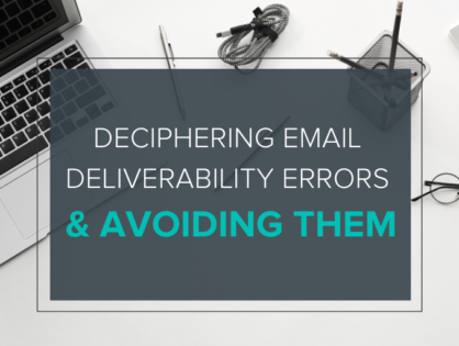Deciphering Email Deliverability Errors & Avoiding Them