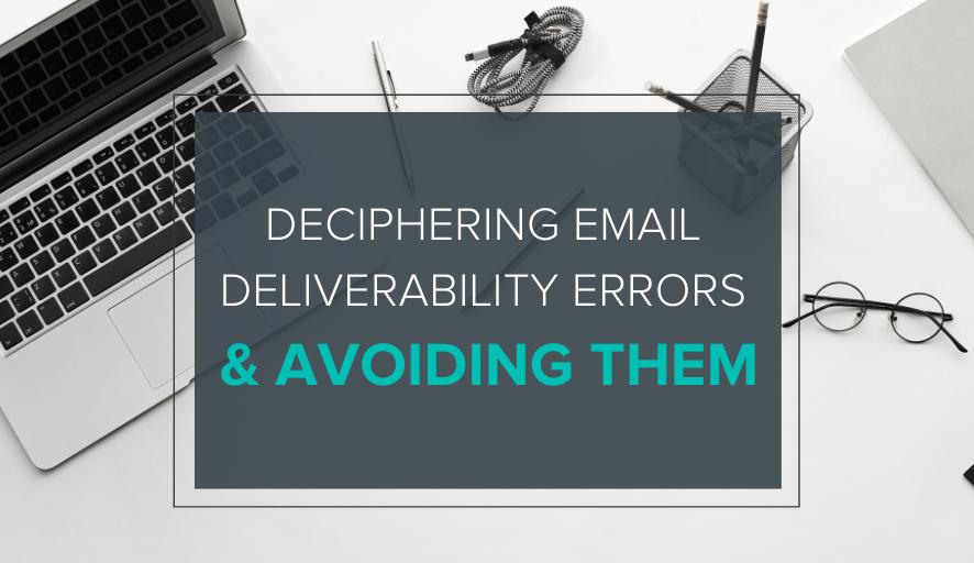 Deciphering Email Deliverability Errors & Avoiding Them