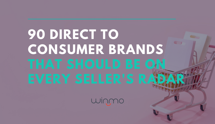Download: 90 Direct to Consumer Brands That Should Be On Every Seller's Radar