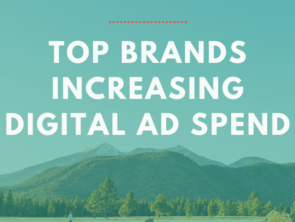 Brands Increasing Digital Ad Spend